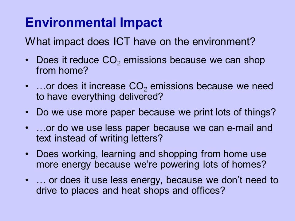 Environmental Impact What impact does ICT have on the environment.