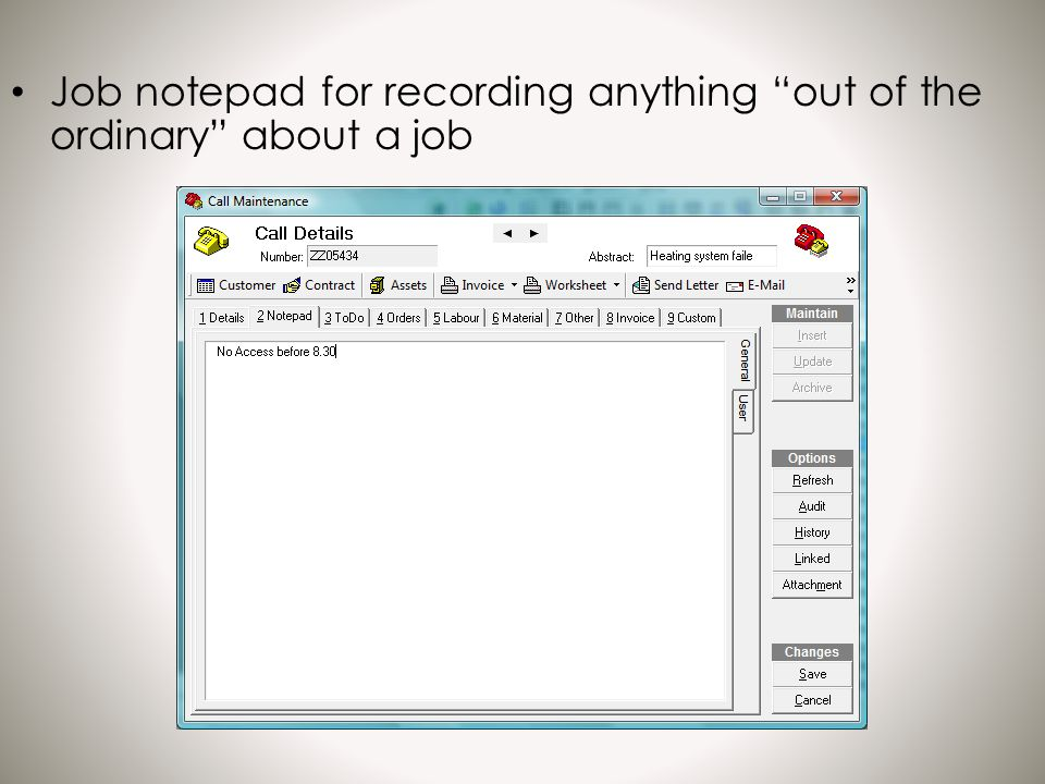 Job notepad for recording anything out of the ordinary about a job