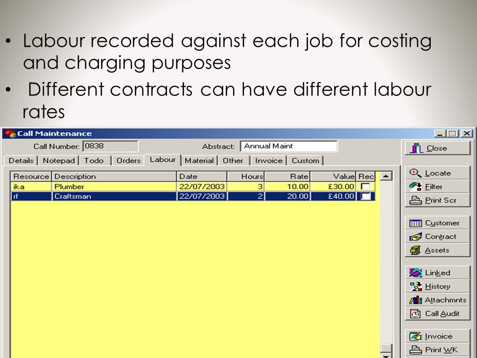 Labour recorded against each job for costing and charging purposes Different contracts can have different labour rates