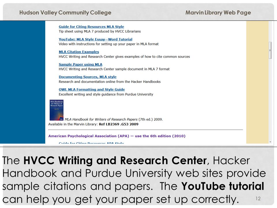 12 Hudson Valley Community College Marvin Library Web Page The HVCC Writing and Research Center, Hacker Handbook and Purdue University web sites provide sample citations and papers.