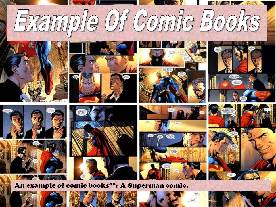 Comic books are a type of magazine. It is something to enjoy that has a lot of action. Comic books are mostly about super heroes. Comic books give kid