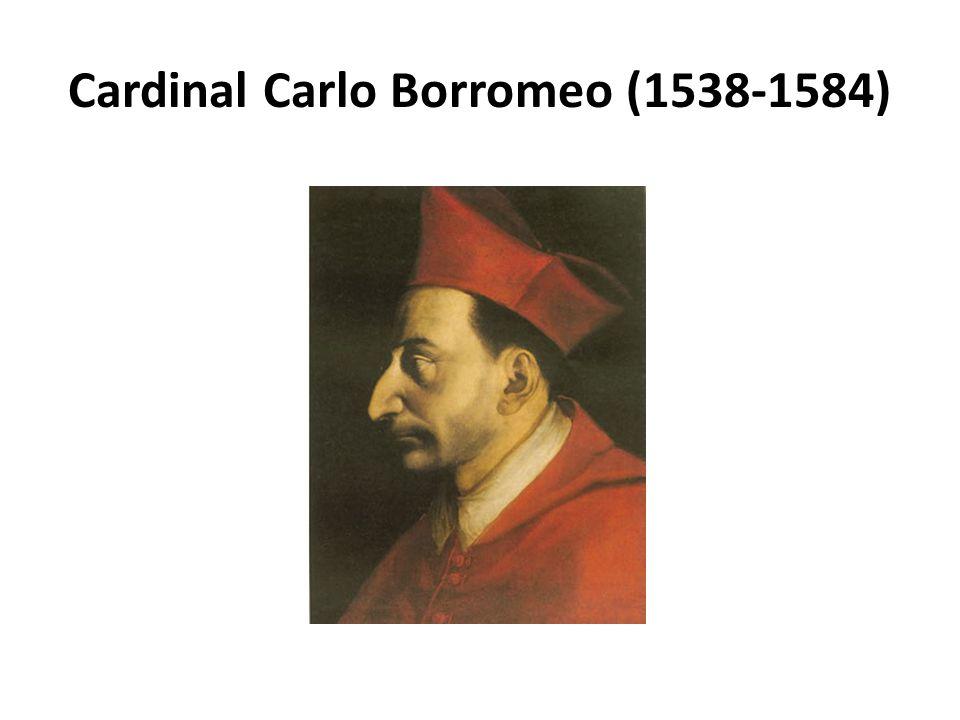 Cardinal Carlo Borromeo (1538-1584)