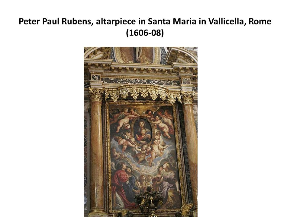 Peter Paul Rubens, altarpiece in Santa Maria in Vallicella, Rome (1606-08)