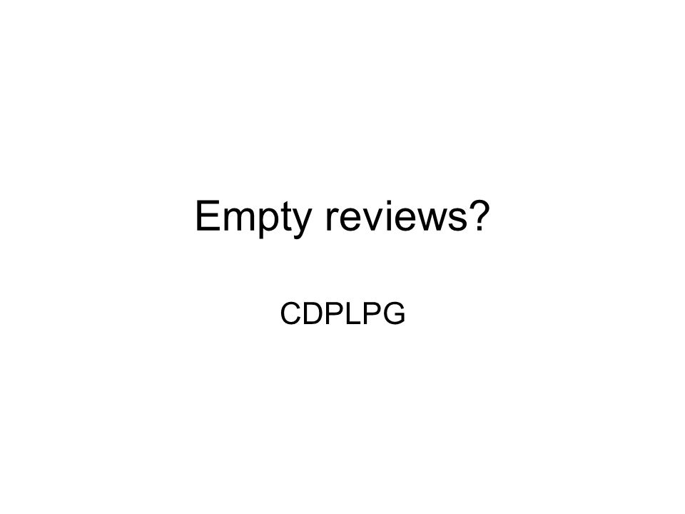 Empty reviews CDPLPG