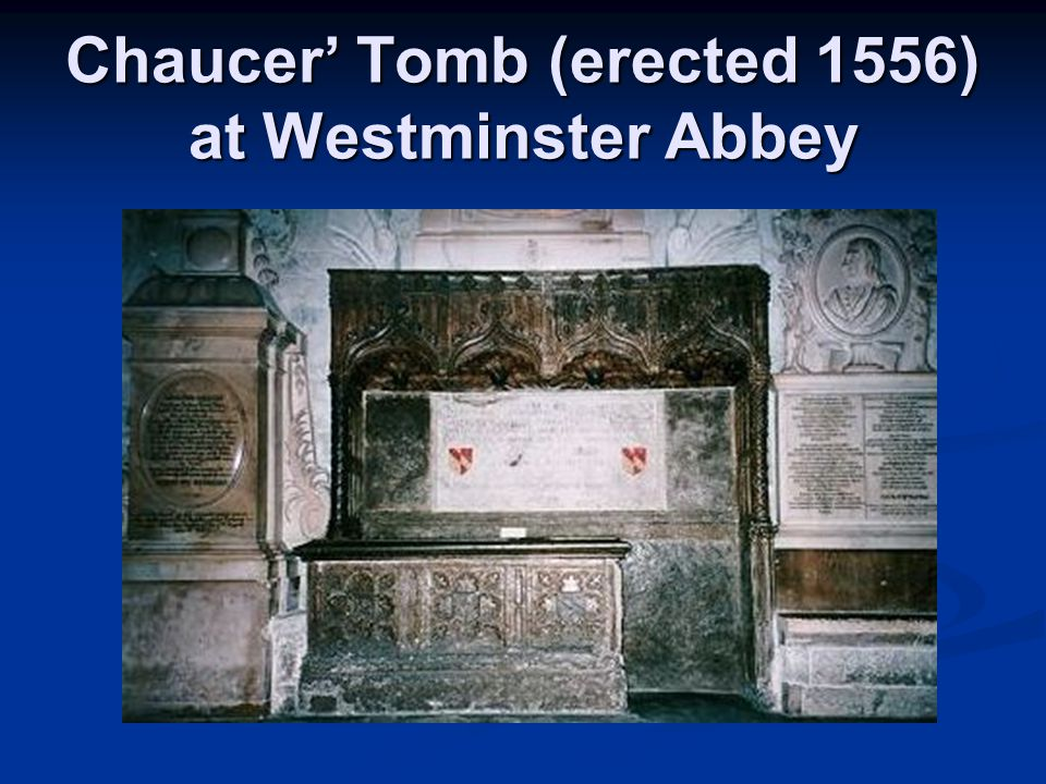 Chaucer' Tomb (erected 1556) at Westminster Abbey