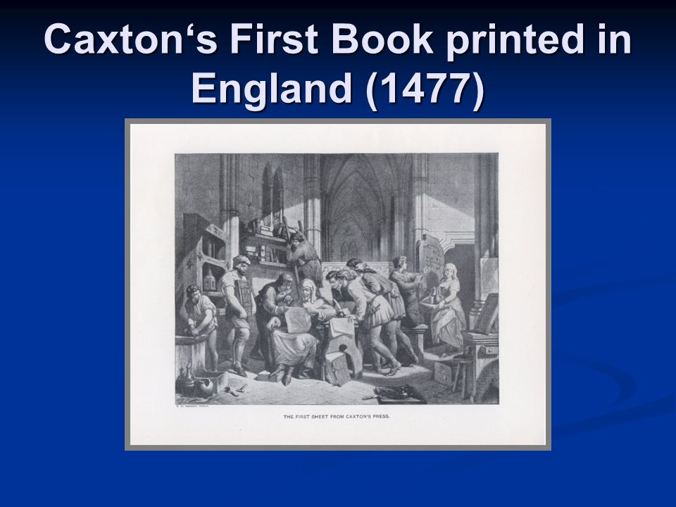 Caxton's First Book printed in England (1477)
