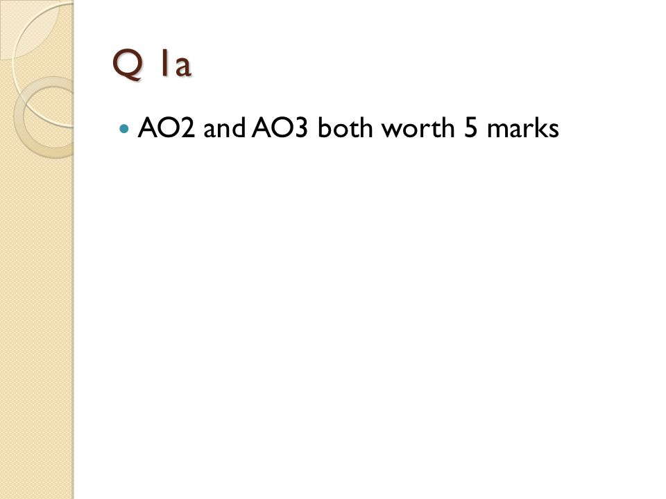 Q 1a AO2 and AO3 both worth 5 marks