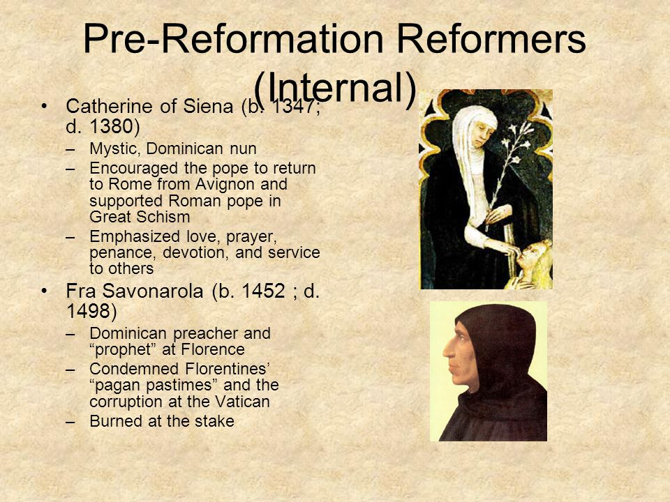 Pre-Reformation Reformers (Internal) Catherine of Siena (b.