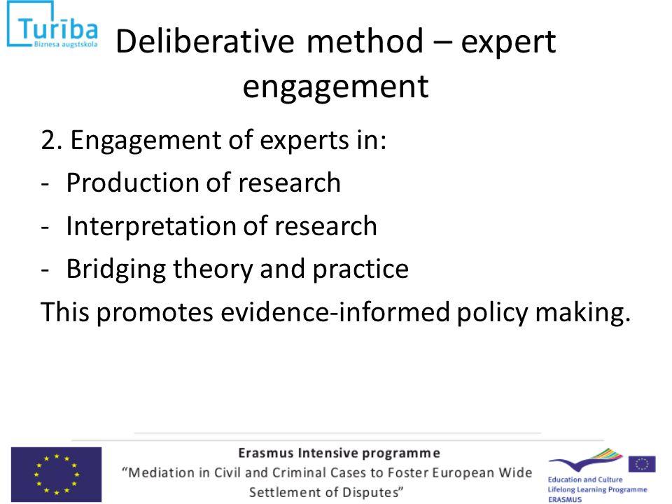 Deliberative method – expert engagement 2.