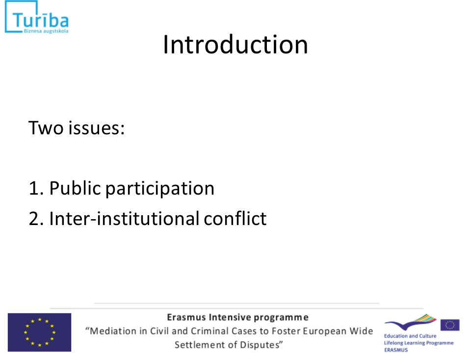 Introduction Two issues: 1. Public participation 2. Inter-institutional conflict