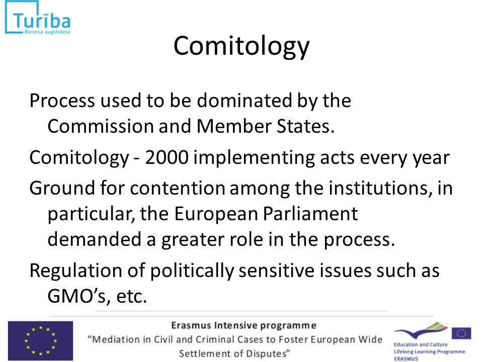 Comitology Process used to be dominated by the Commission and Member States.