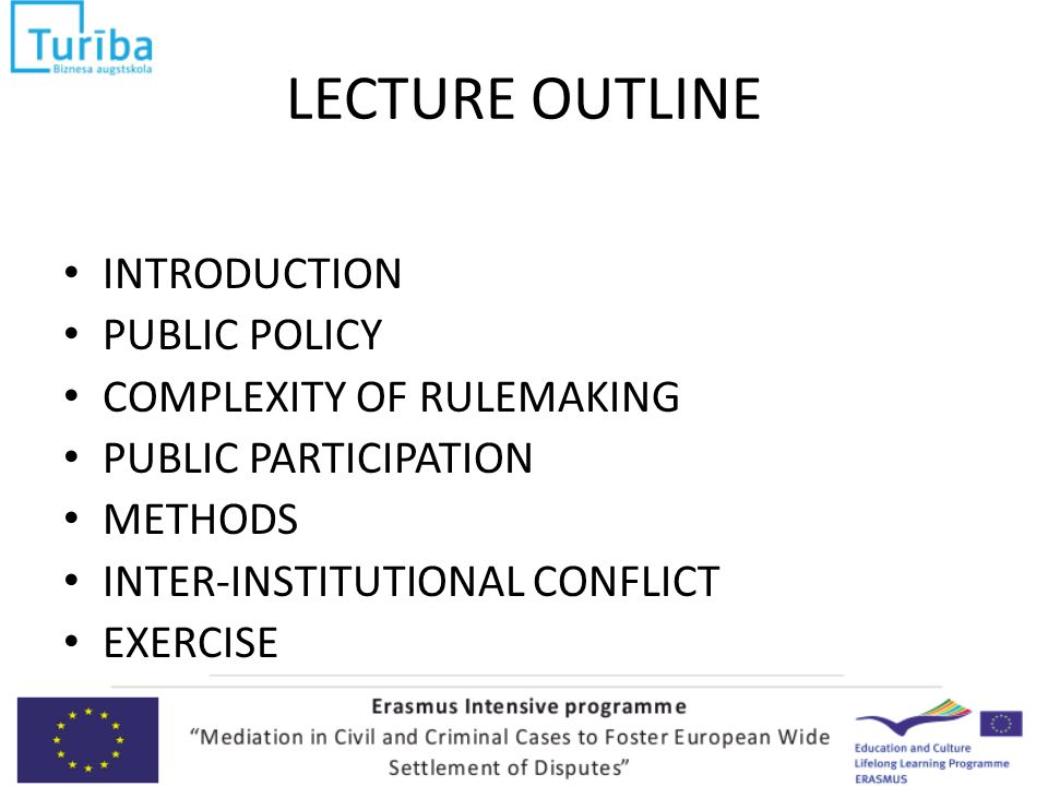 LECTURE OUTLINE INTRODUCTION PUBLIC POLICY COMPLEXITY OF RULEMAKING PUBLIC PARTICIPATION METHODS INTER-INSTITUTIONAL CONFLICT EXERCISE