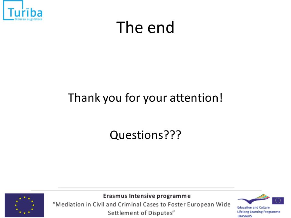 The end Thank you for your attention! Questions