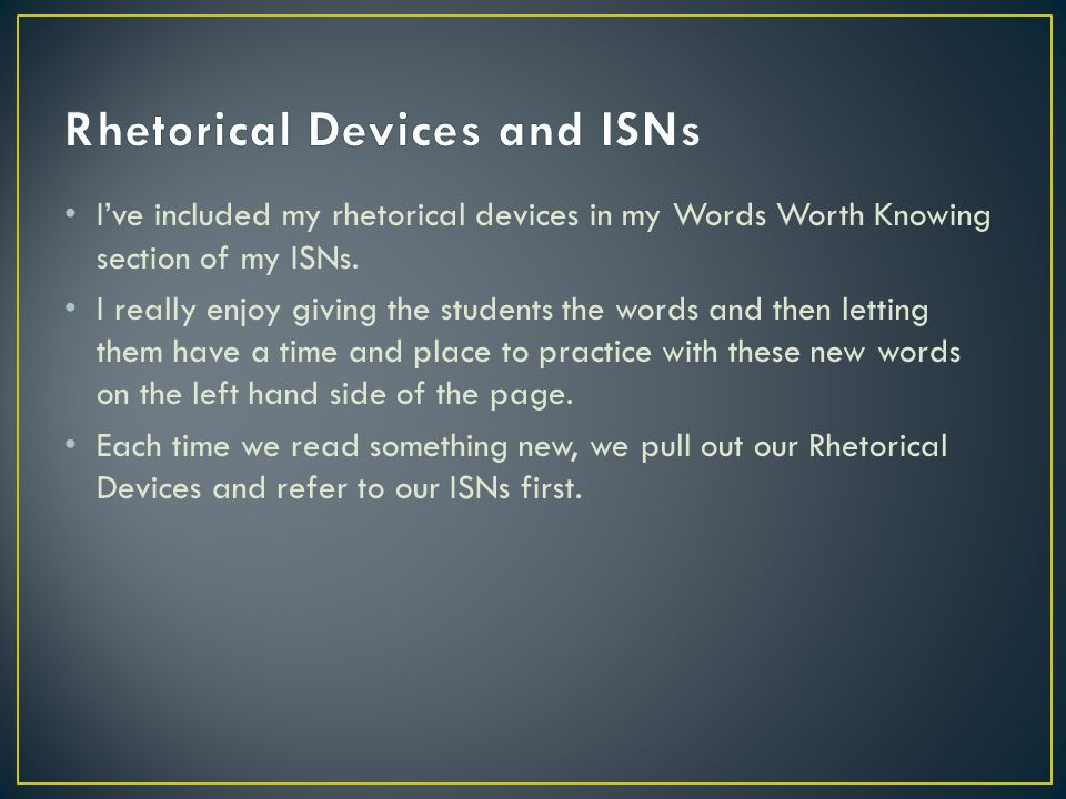 I've included my rhetorical devices in my Words Worth Knowing section of my ISNs.