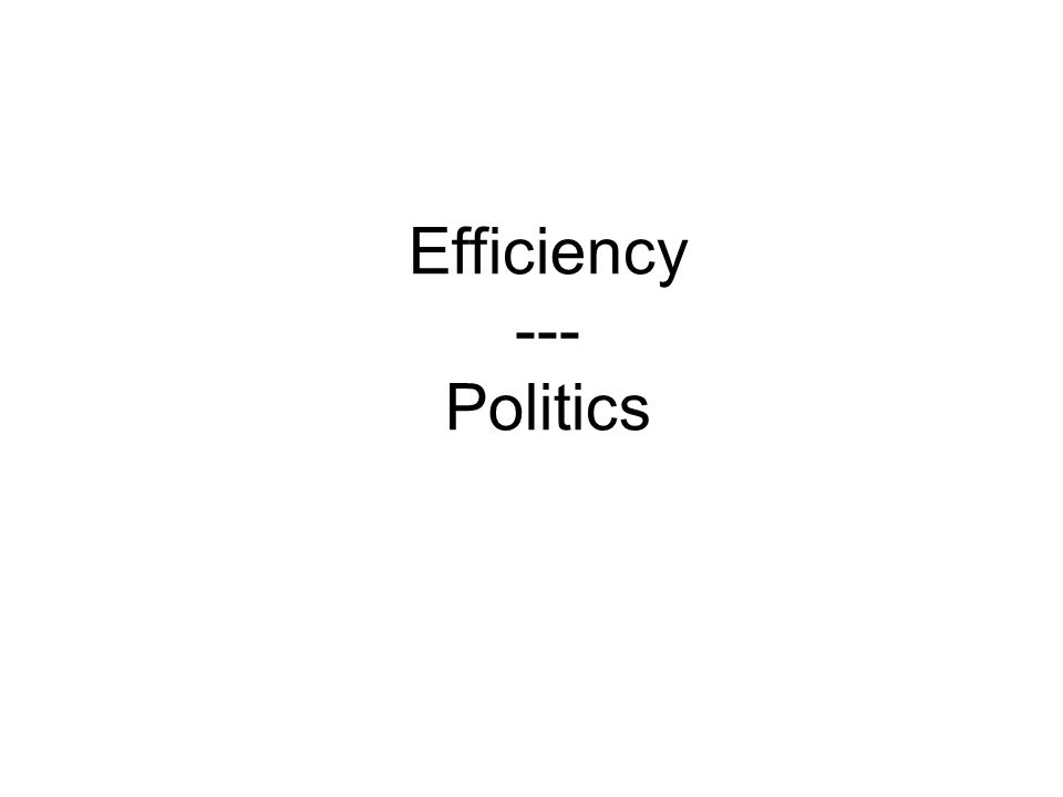 Efficiency --- Politics