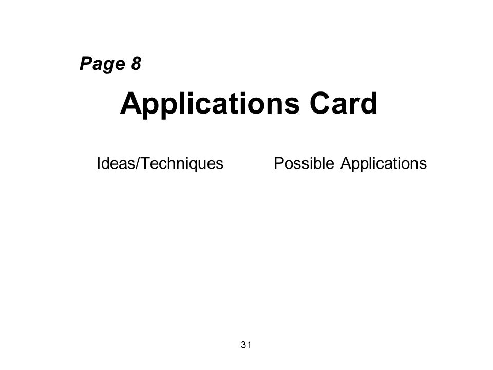 31 Page 8 Applications Card Ideas/TechniquesPossible Applications