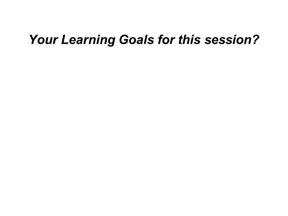 Your Learning Goals for this session