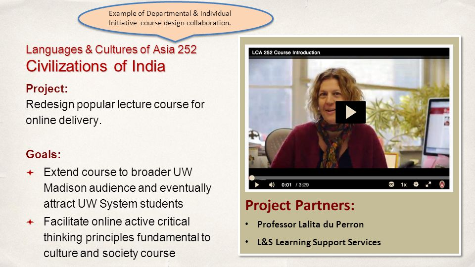 Languages & Cultures of Asia 252 Civilizations of India Project: Redesign popular lecture course for online delivery.