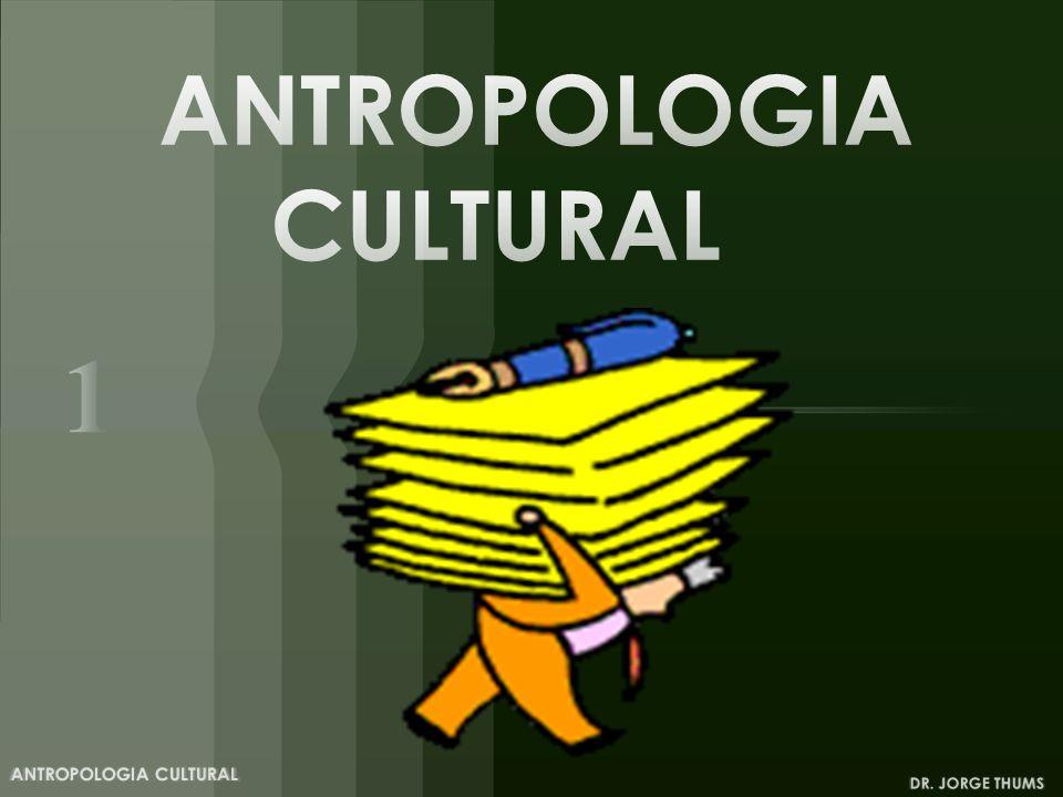 DR. JORGE THUMS ANTROPOLOGIA CULTURAL