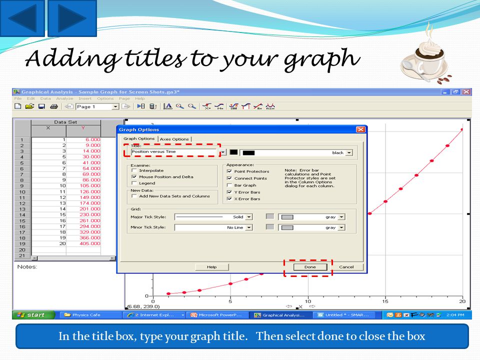 Adding titles to your graph In the title box, type your graph title.