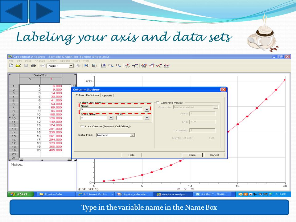 Labeling your axis and data sets Type in the variable name in the Name Box