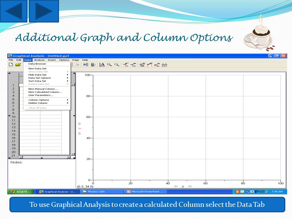 Additional Graph and Column Options To use Graphical Analysis to create a calculated Column select the Data Tab