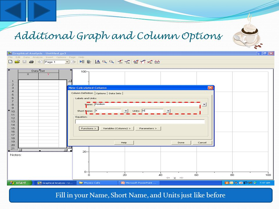 Additional Graph and Column Options Fill in your Name, Short Name, and Units just like before