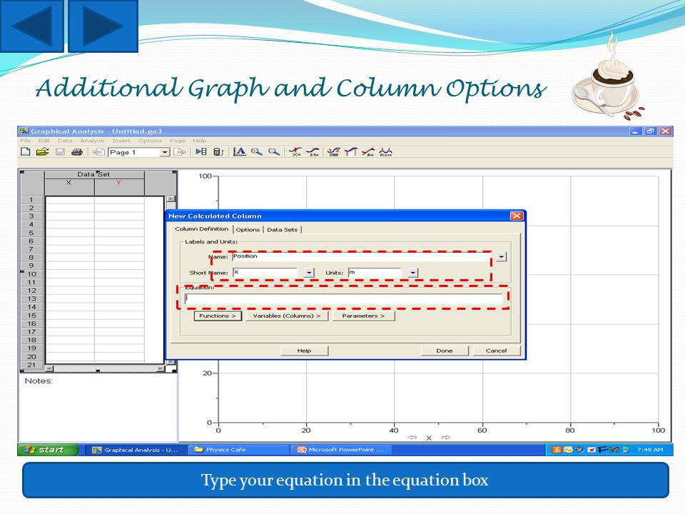 Additional Graph and Column Options Type your equation in the equation box
