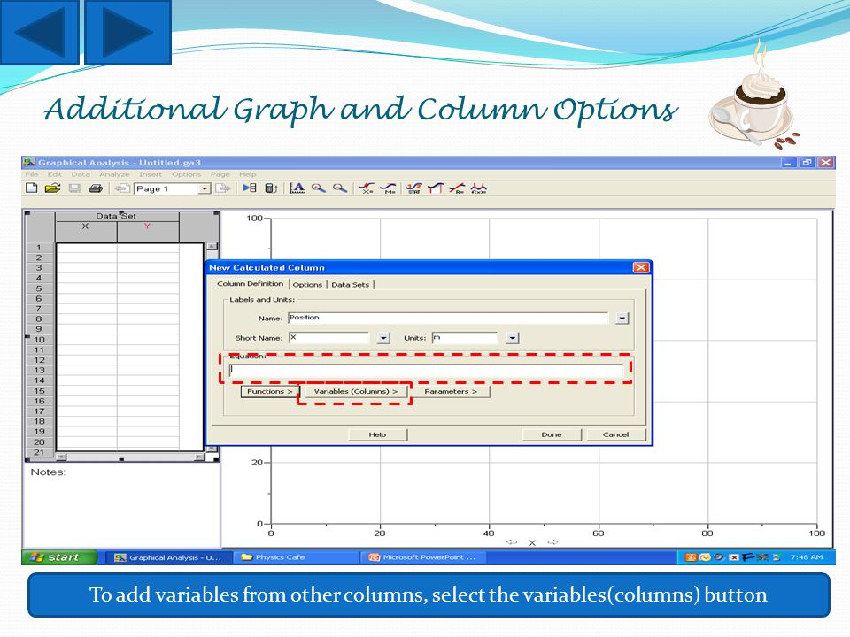 Additional Graph and Column Options To add variables from other columns, select the variables(columns) button