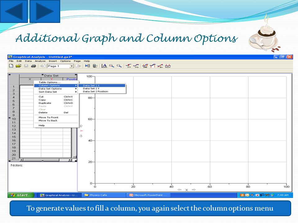 Additional Graph and Column Options To generate values to fill a column, you again select the column options menu