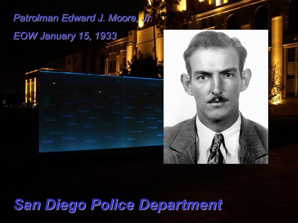 Patrolman Edward J. Moore, Jr. EOW January 15, 1933 San Diego Police Department