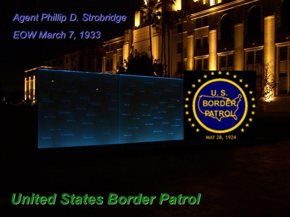 Agent Phillip D. Strobridge EOW March 7, 1933 United States Border Patrol