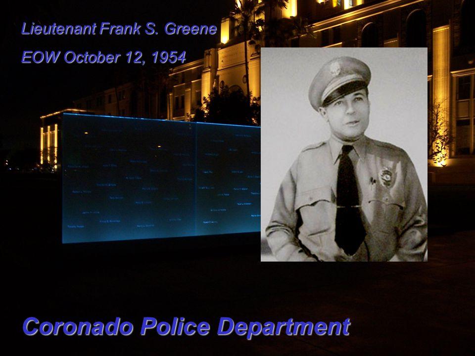 Lieutenant Frank S. Greene EOW October 12, 1954 Coronado Police Department