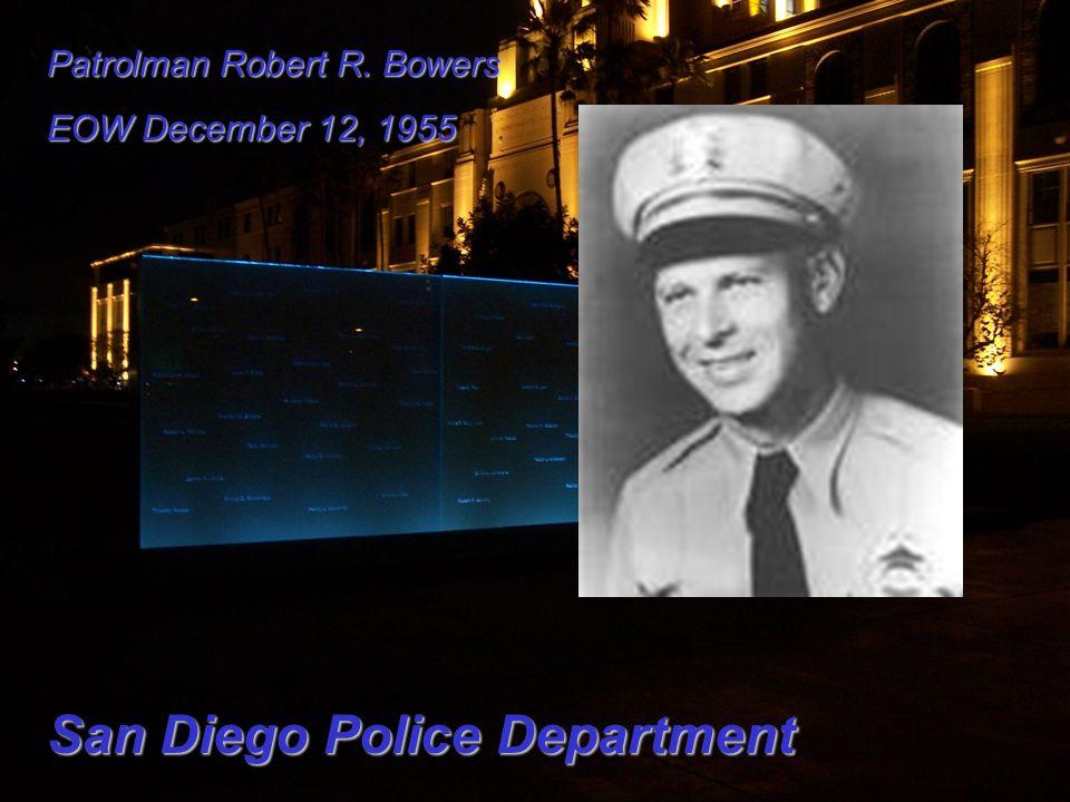Patrolman Robert R. Bowers EOW December 12, 1955 San Diego Police Department