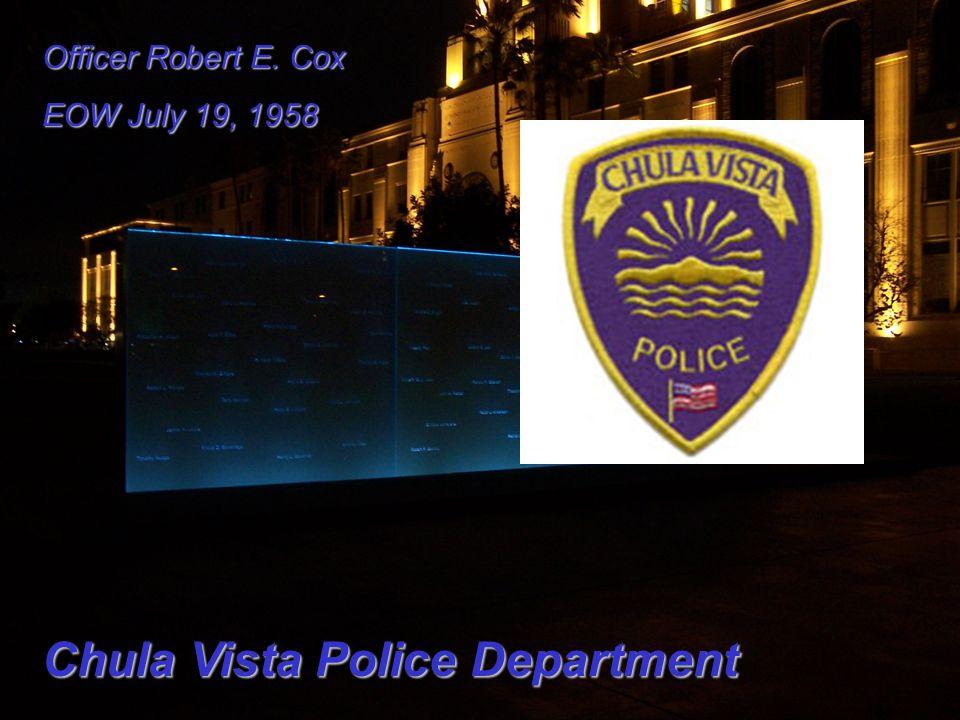 Officer Robert E. Cox EOW July 19, 1958 Chula Vista Police Department
