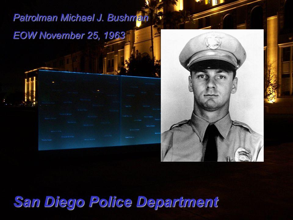 Patrolman Michael J. Bushman EOW November 25, 1963 San Diego Police Department