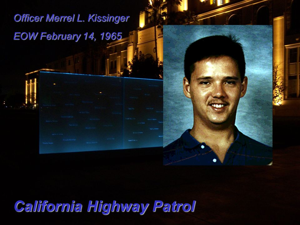 Officer Merrel L. Kissinger EOW February 14, 1965 California Highway Patrol