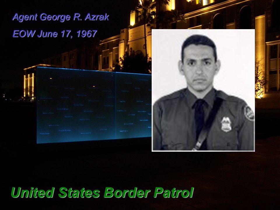Agent George R. Azrak EOW June 17, 1967 United States Border Patrol