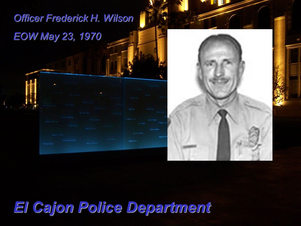 Officer Frederick H. Wilson EOW May 23, 1970 El Cajon Police Department