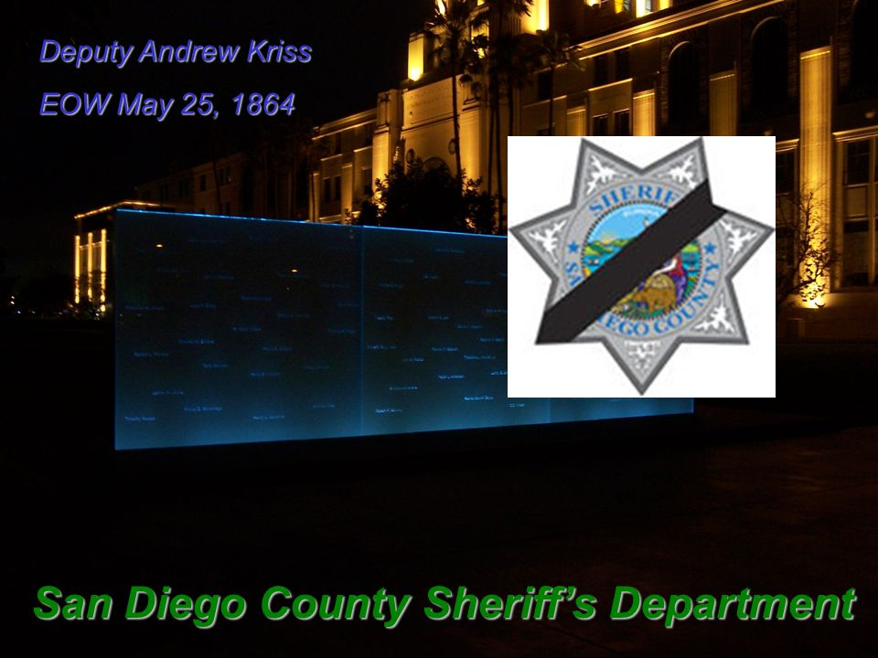 Deputy Andrew Kriss EOW May 25, 1864 San Diego County Sheriff's Department