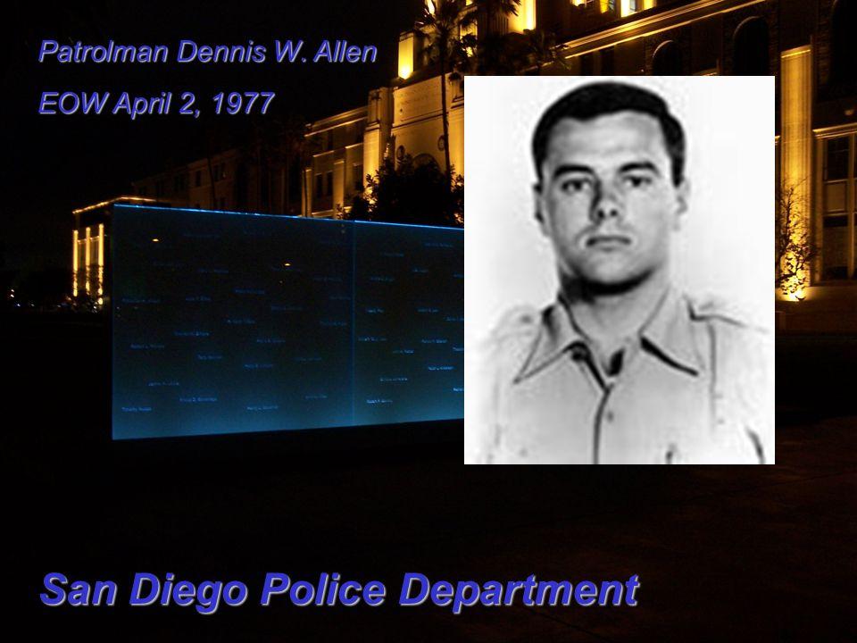 Patrolman Dennis W. Allen EOW April 2, 1977 San Diego Police Department