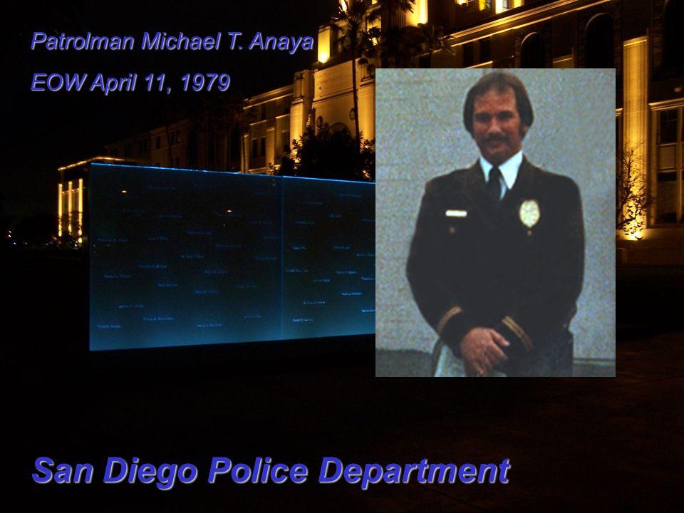 Patrolman Michael T. Anaya EOW April 11, 1979 San Diego Police Department