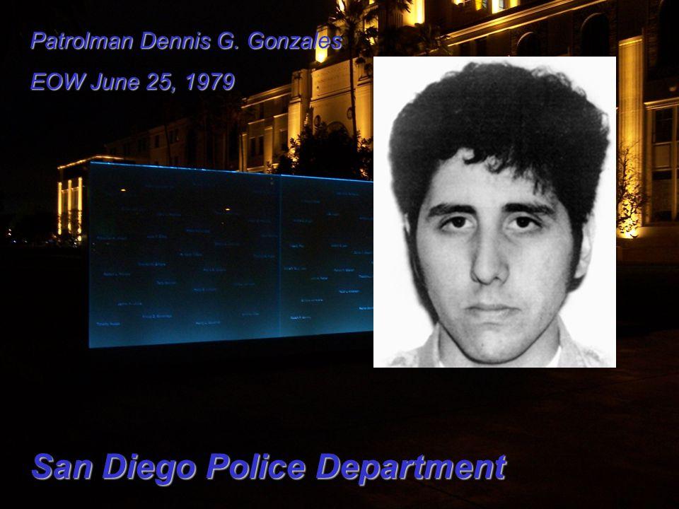 Patrolman Dennis G. Gonzales EOW June 25, 1979 San Diego Police Department