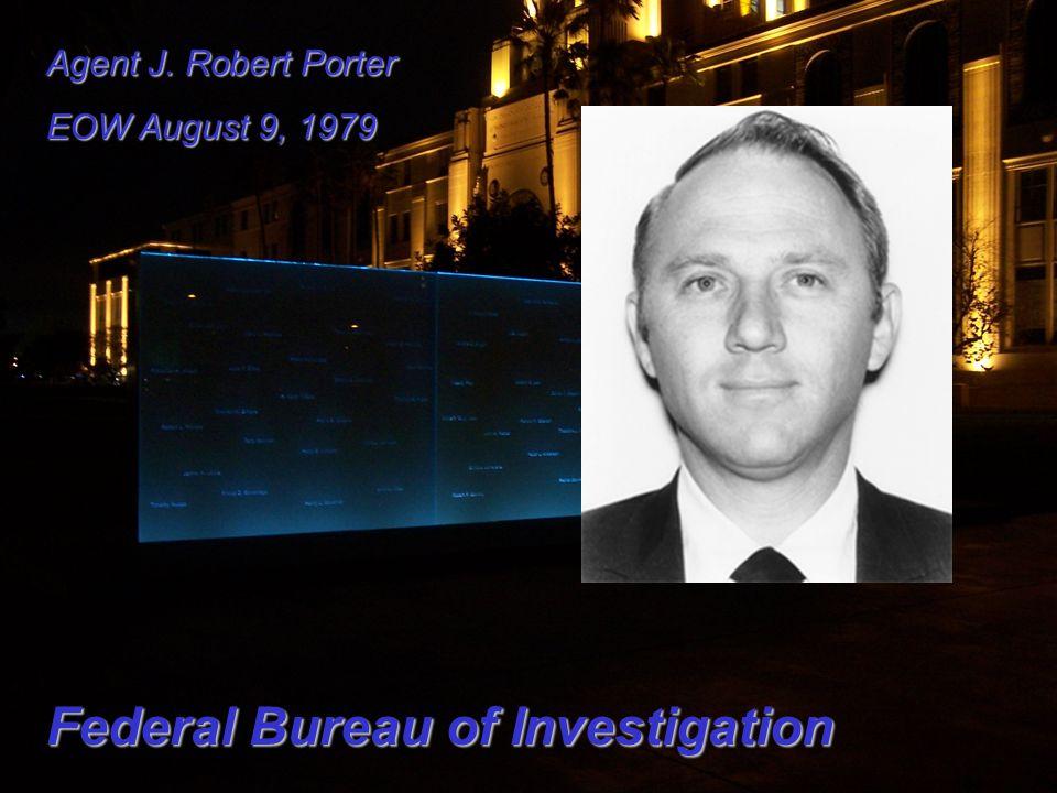 Agent J. Robert Porter EOW August 9, 1979 Federal Bureau of Investigation