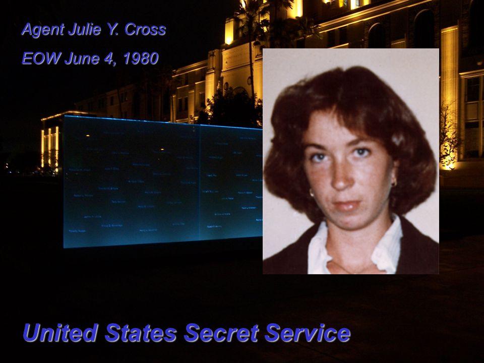 Agent Julie Y. Cross EOW June 4, 1980 United States Secret Service