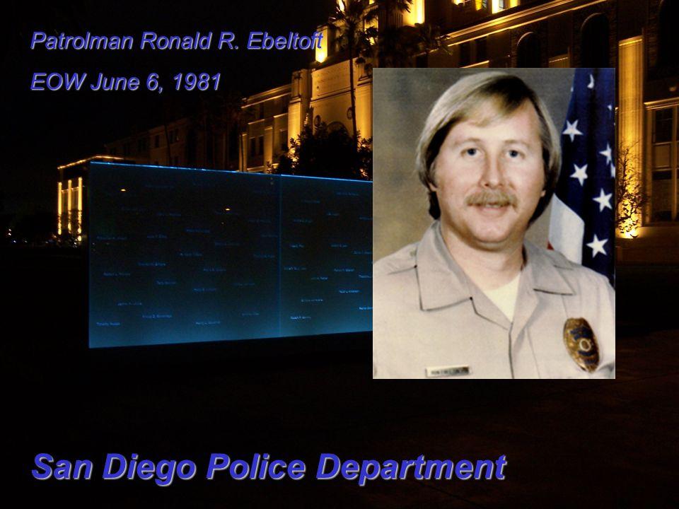 Patrolman Ronald R. Ebeltoft EOW June 6, 1981 San Diego Police Department
