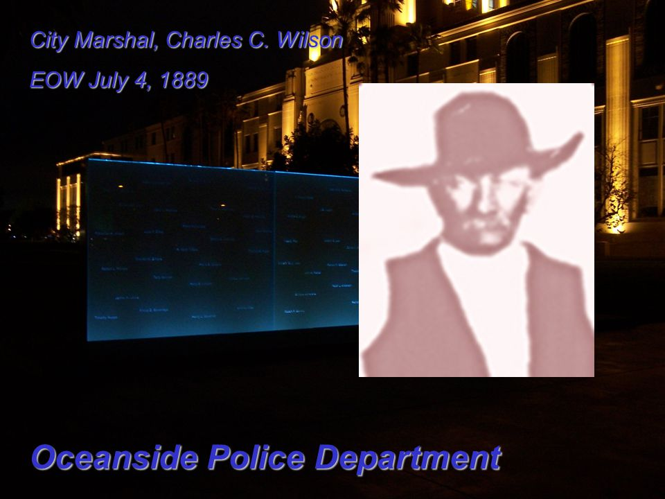 City Marshal, Charles C. Wilson EOW July 4, 1889 Oceanside Police Department