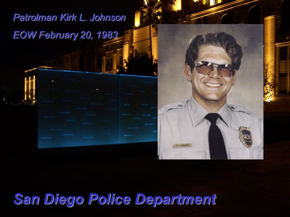 Patrolman Kirk L. Johnson EOW February 20, 1983 San Diego Police Department