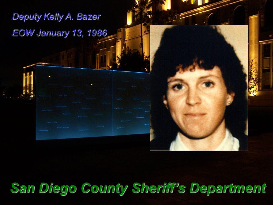 Deputy Kelly A. Bazer EOW January 13, 1986 San Diego County Sheriff's Department