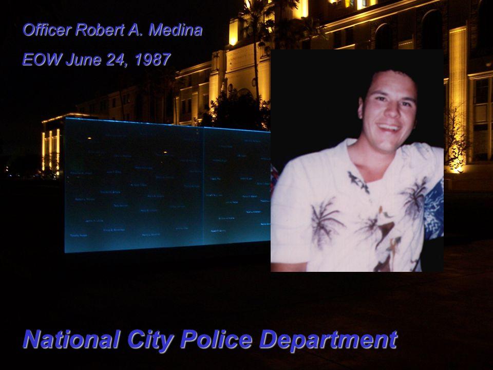 Officer Robert A. Medina EOW June 24, 1987 National City Police Department